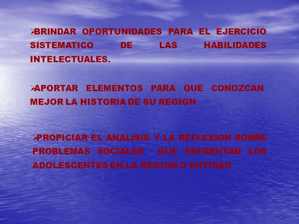 BRINDAR OPORTUNIDADES PARA EL EJERCICIO SISTEMATICO DE LAS HABILIDADES INTELECTUALES.