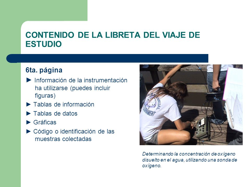 CONTENIDO DE LA LIBRETA DEL VIAJE DE ESTUDIO 6ta. página Información de la instrumentación ha utilizarse (puedes incluir figuras) Tablas de informació