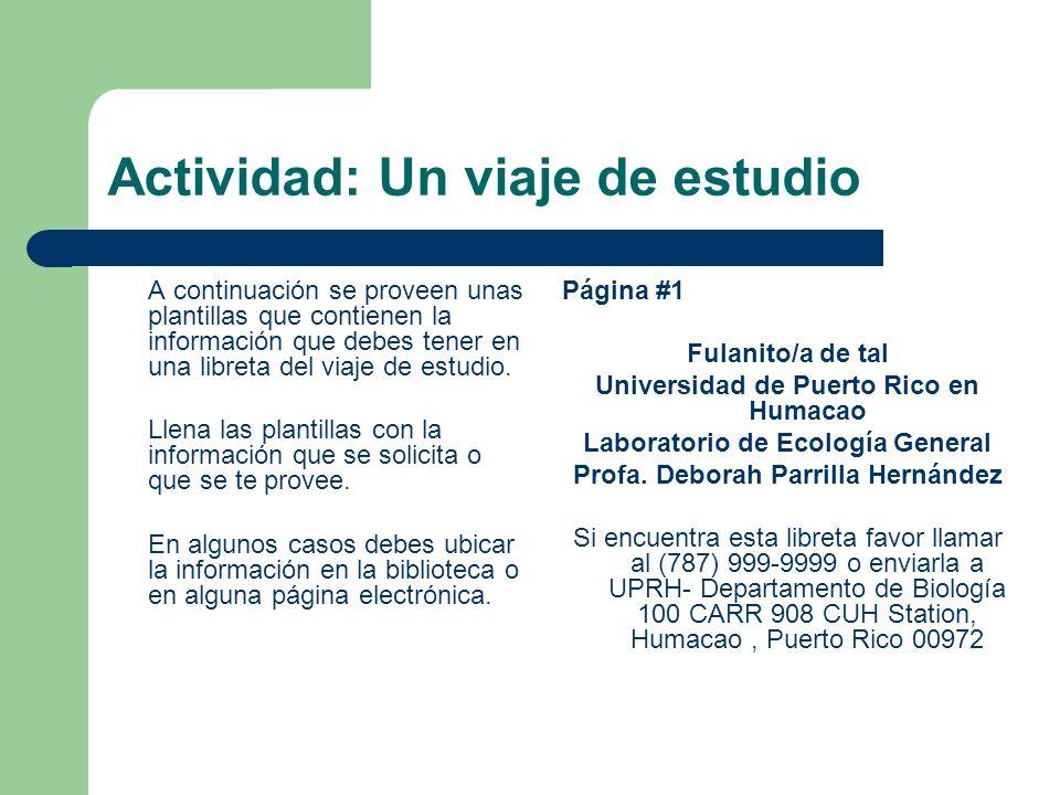 Actividad: Un viaje de estudio A continuación se proveen unas plantillas que contienen la información que debes tener en una libreta del viaje de estu