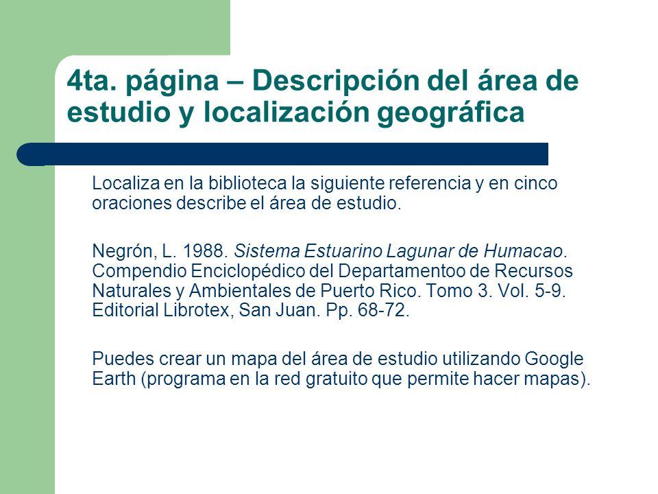 4ta. página – Descripción del área de estudio y localización geográfica Localiza en la biblioteca la siguiente referencia y en cinco oraciones describ