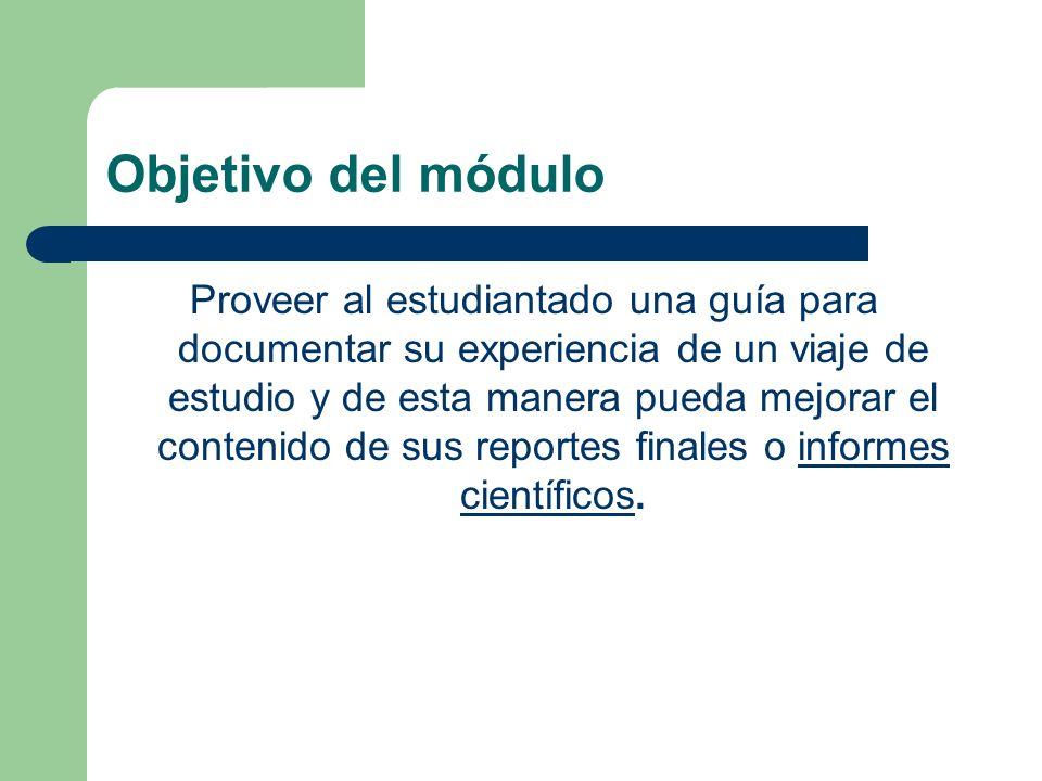 Propósito del módulo Los cursos de ciencias y otras disciplinas incluyen viajes de estudio en sus currículos.