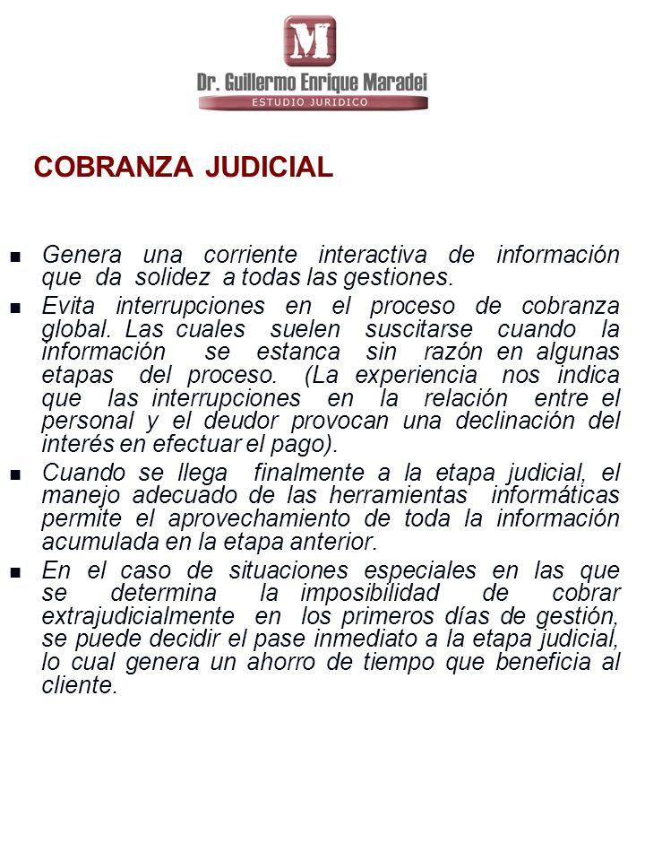 COBRANZA JUDICIAL Genera una corriente interactiva de información que da solidez a todas las gestiones.