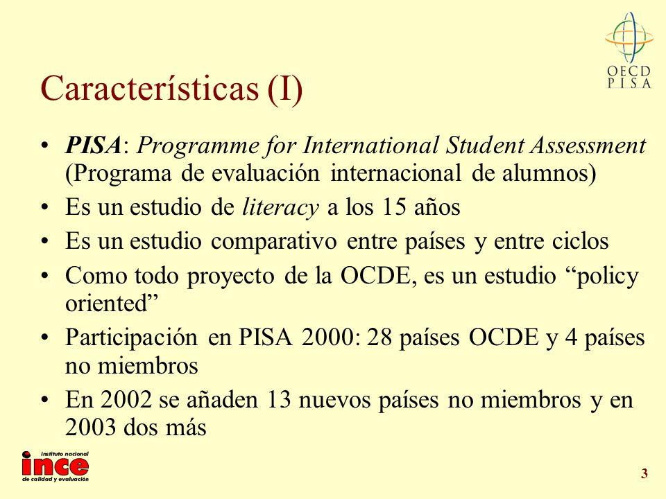 3 Características (I) PISA: Programme for International Student Assessment (Programa de evaluación internacional de alumnos) Es un estudio de literacy