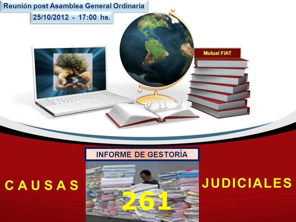 Mutual FIAT 261 C A U S A S JUDICIALES INFORME DE GESTORÍA Reunión post Asamblea General Ordinaria 25/10/2012 - 17:00 hs.