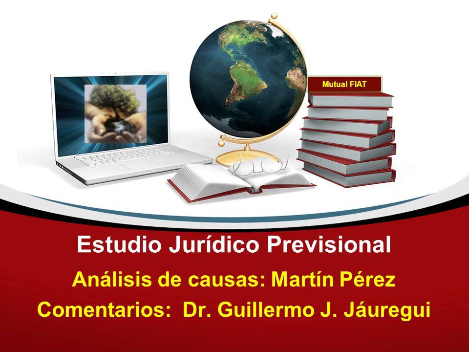 Estudio Jurídico Previsional Análisis de causas: Martín Pérez Comentarios: Dr. Guillermo J. Jáuregui Mutual FIAT