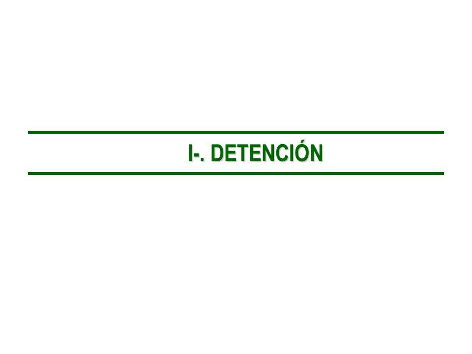 I-. DETENCIÓN I-. DETENCIÓN