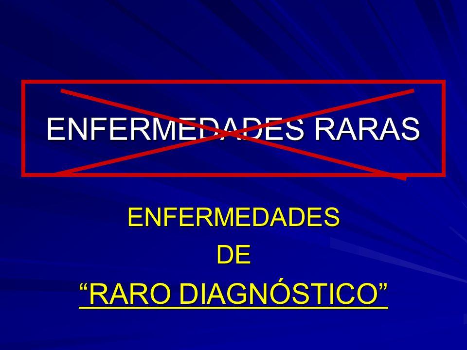 ENFERMEDADES RARAS ENFERMEDADESDE RARO DIAGNÓSTICO