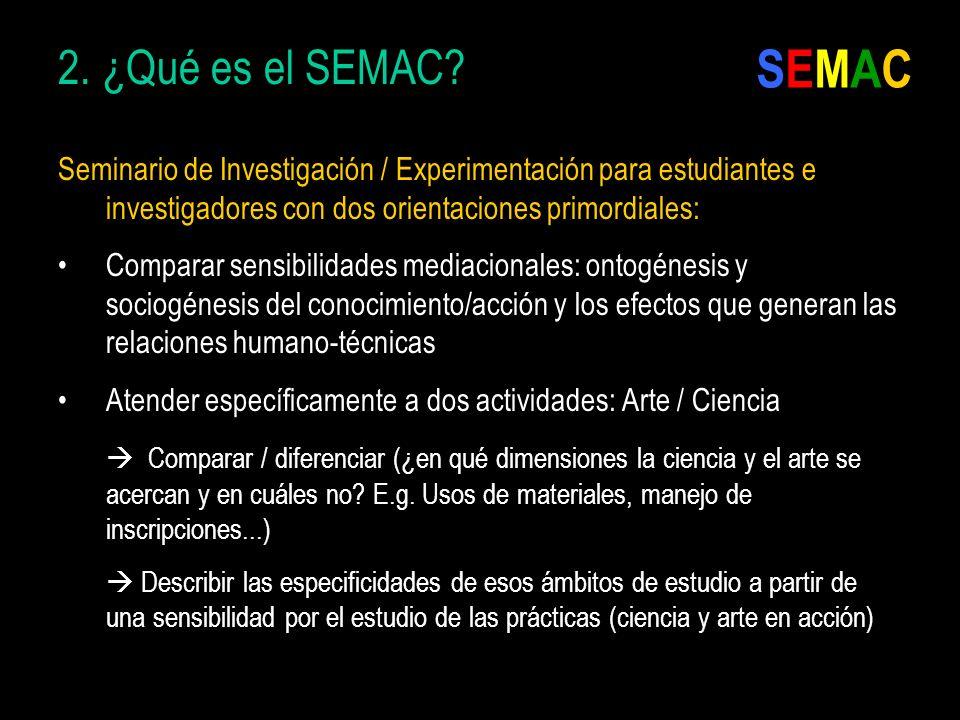 2. ¿Qué es el SEMAC? Seminario de Investigación / Experimentación para estudiantes e investigadores con dos orientaciones primordiales: Comparar sensi