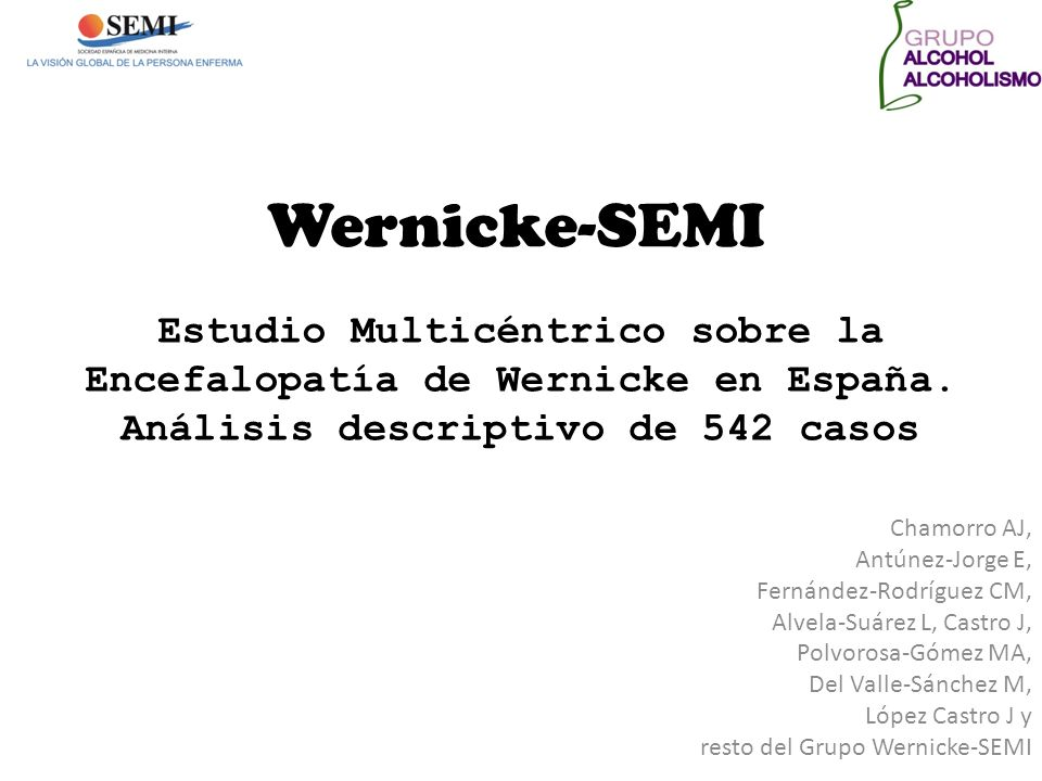 Wernicke-SEMI Chamorro AJ, Antúnez-Jorge E, Fernández-Rodríguez CM, Alvela-Suárez L, Castro J, Polvorosa-Gómez MA, Del Valle-Sánchez M, López Castro J