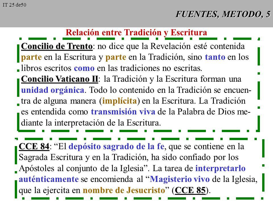 FUENTES, METODO, 4 Tradición A Junto con la Sagrada Escritura es fuente de la Revelación divina: ambos son dos aspectos indisociables de una úni- ca f