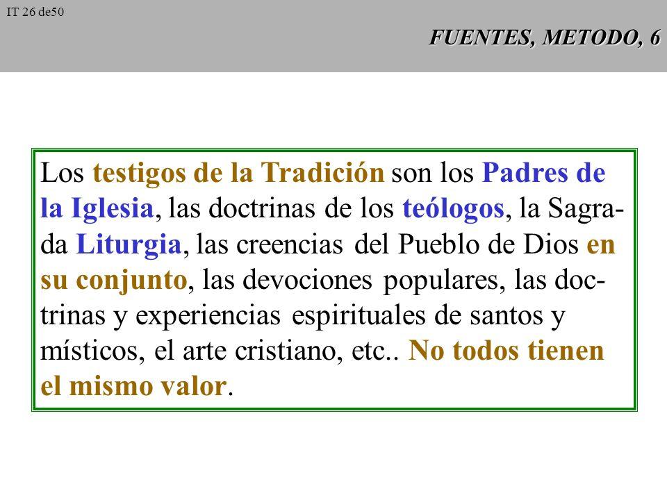 FUENTES, METODO, 5 Relación entre Tradición y Escritura Concilio de Trento Concilio de Trento: no dice que la Revelación esté contenida parte en la Es