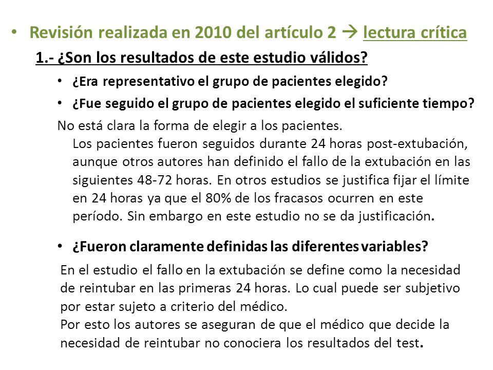 Revisión realizada en 2010 del artículo 2 lectura crítica 1.- ¿Son los resultados de este estudio válidos? ¿Era representativo el grupo de pacientes e