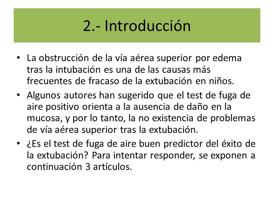 2.- Introducción La obstrucción de la vía aérea superior por edema tras la intubación es una de las causas más frecuentes de fracaso de la extubación