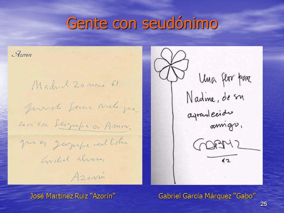 25 Gente con seudónimo José Martínez Ruiz Azorín Gabriel García Márquez Gabo