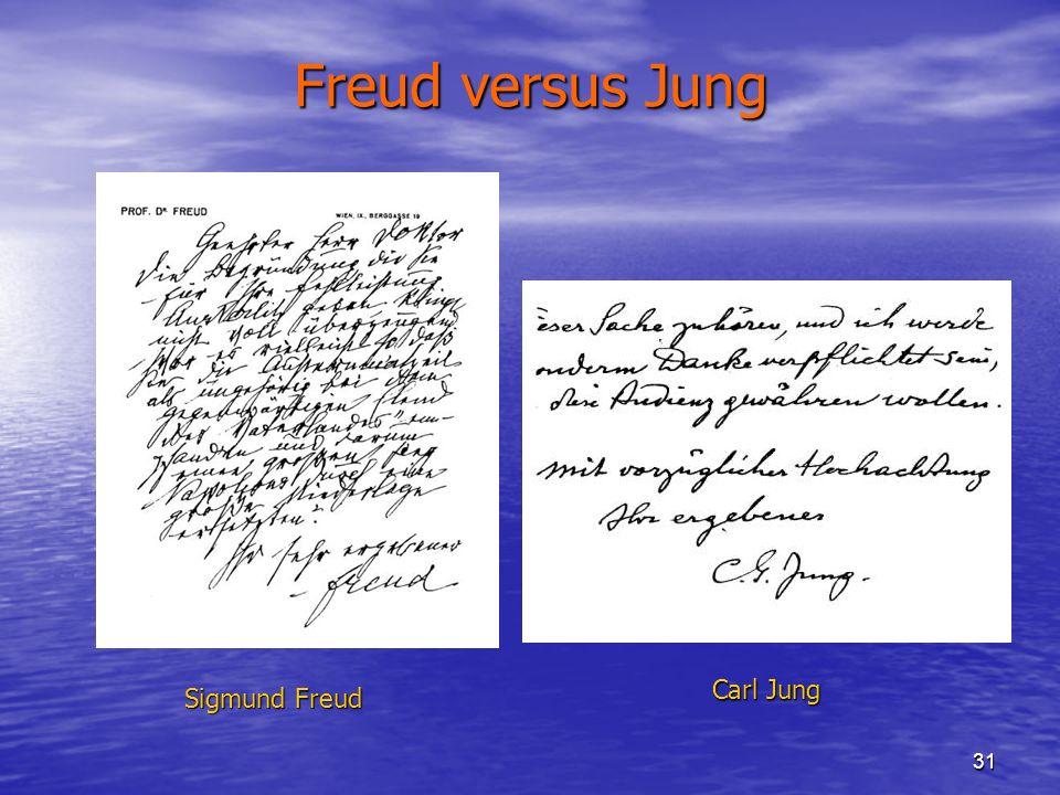 31 Freud versus Jung Sigmund Freud Carl Jung