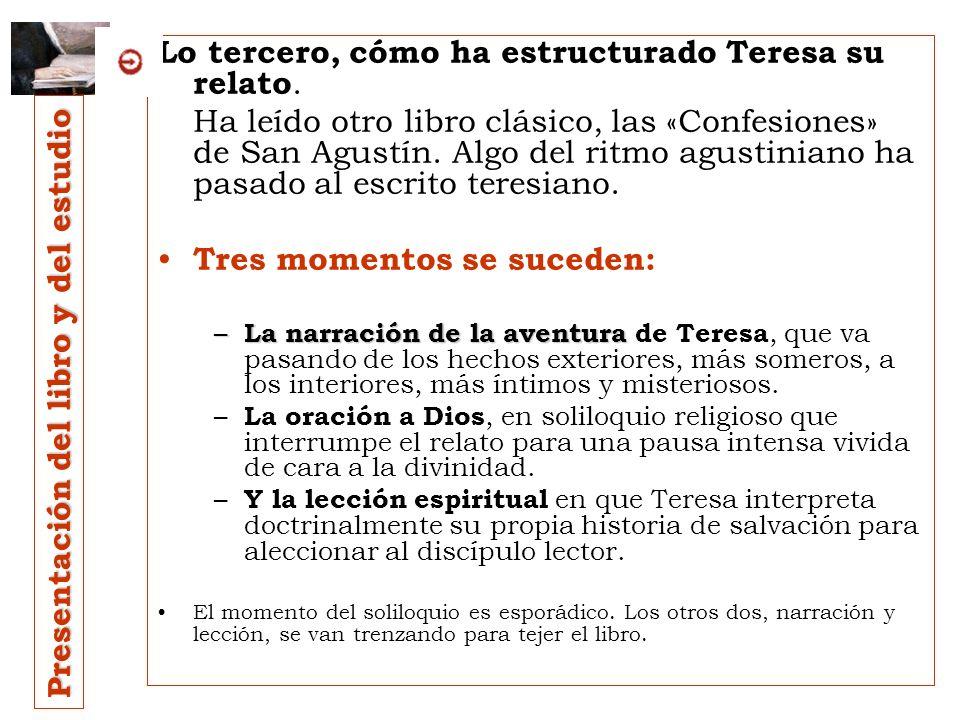 Presentación del libro y del estudio a Teresa la importa testificar el paso de Dios por su vida. De cara a sí misma : narrarla le sirve para –analizar