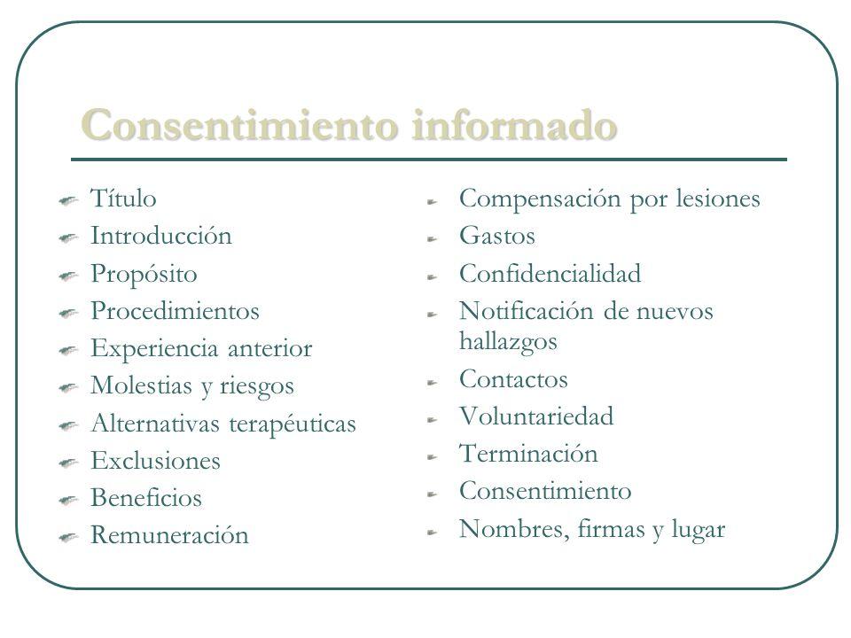 Consentimiento informado Título Introducción Propósito Procedimientos Experiencia anterior Molestias y riesgos Alternativas terapéuticas Exclusiones B