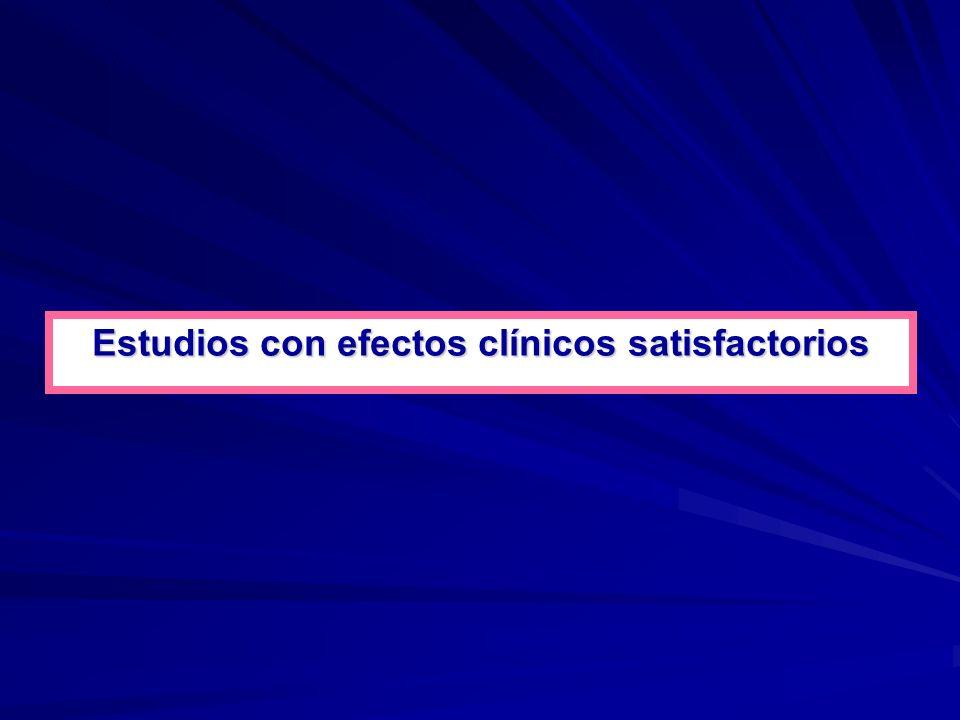 Estudios con efectos clínicos satisfactorios