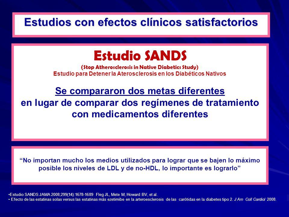 Estudio SANDS JAMA 2008;299(14):1678-1689 Fleg JL, Mete M, Howard BV, et al. Efecto de las estatinas solas versus las estatinas más ezetimibe en la ar