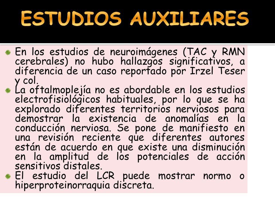 En los estudios de neuroimágenes (TAC y RMN cerebrales) no hubo hallazgos significativos, a diferencia de un caso reportado por Irzel Teser y col. La