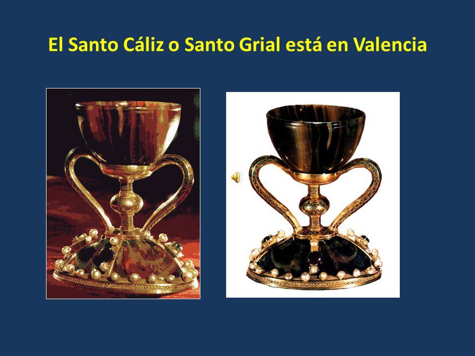 El Santo Cáliz o Santo Grial está en Valencia
