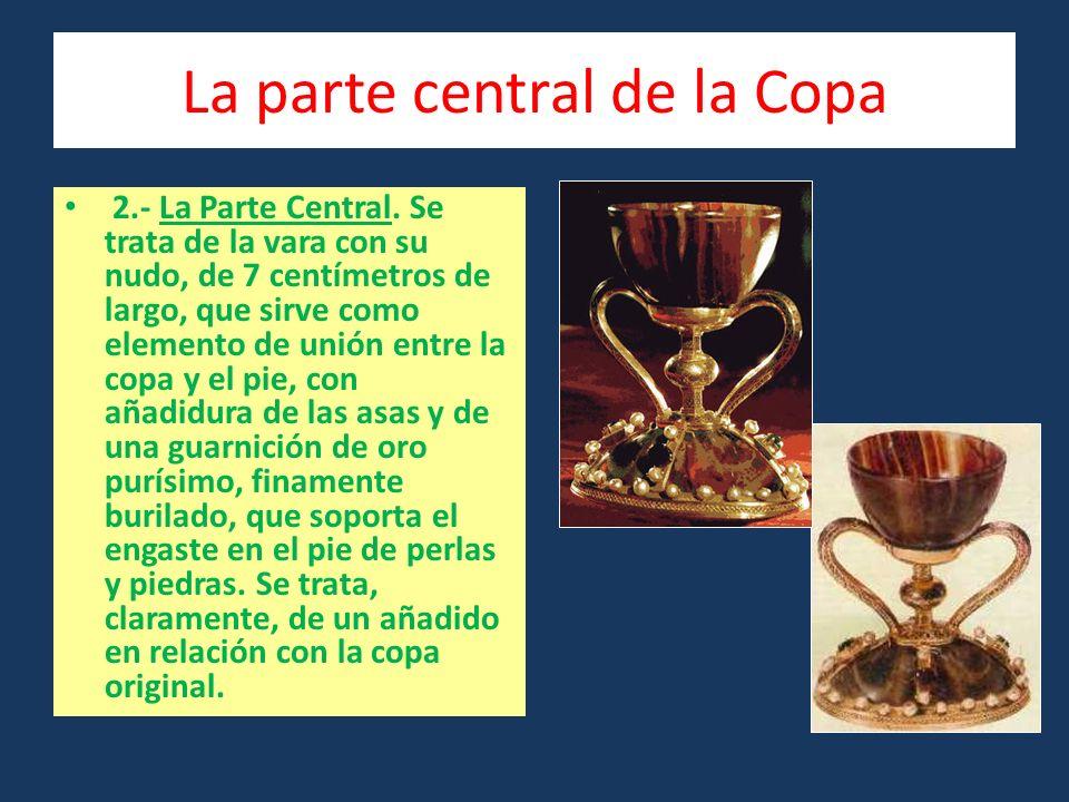 La parte central de la Copa 2.- La Parte Central.