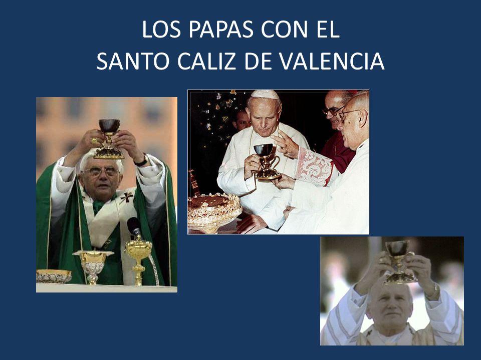 LOS PAPAS CON EL SANTO CALIZ DE VALENCIA