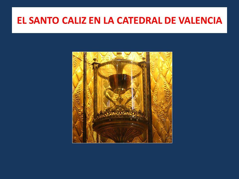EL SANTO CALIZ EN LA CATEDRAL DE VALENCIA