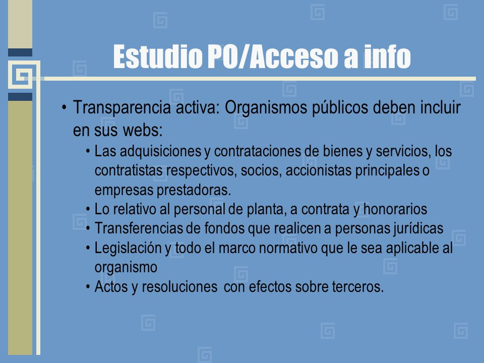 Estudio PO/Acceso a info www.gobiernodechile.cl/index/index.asp www.interior.gov.cl/ www.minsal.cl/ www.gorecoquimbo.cl/ Municipios no están sujetos a este instructivo, ya que son organismos autónomos.