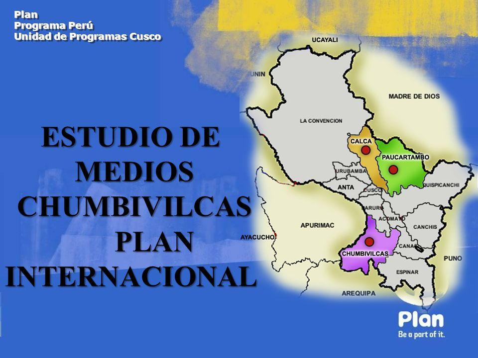 Plan Programa Perú Unidad de Programas Cusco ESTUDIO DE MEDIOS CHUMBIVILCAS PLAN INTERNACIONAL