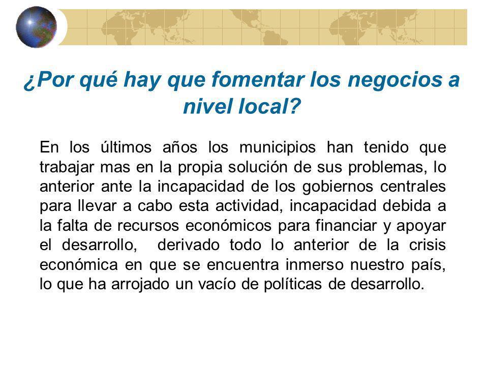 ¿Por qué hay que fomentar los negocios a nivel local.