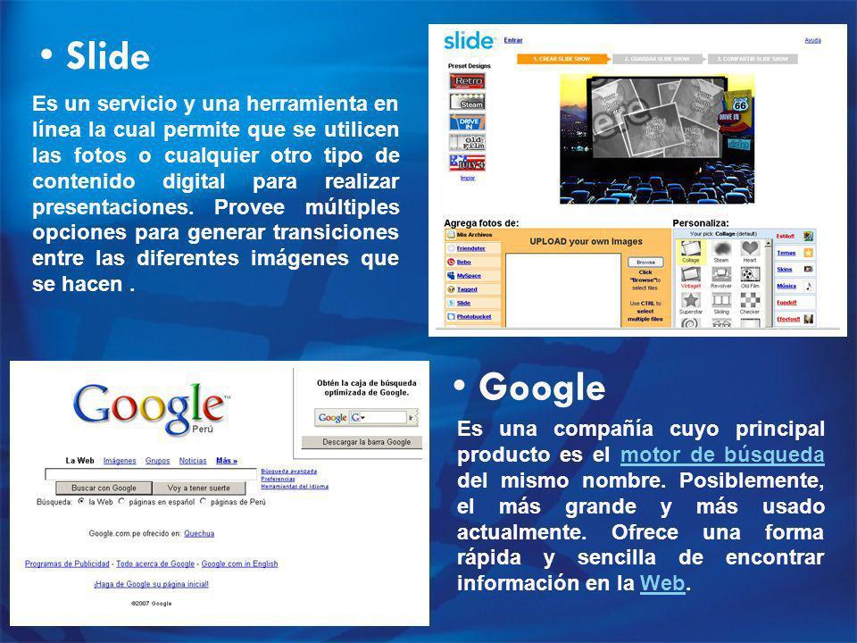 Slide Es un servicio y una herramienta en línea la cual permite que se utilicen las fotos o cualquier otro tipo de contenido digital para realizar presentaciones.