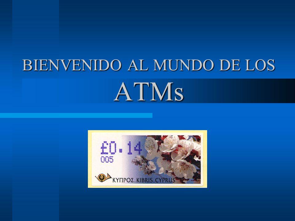 BIENVENIDO AL MUNDO DE LOS ATMs