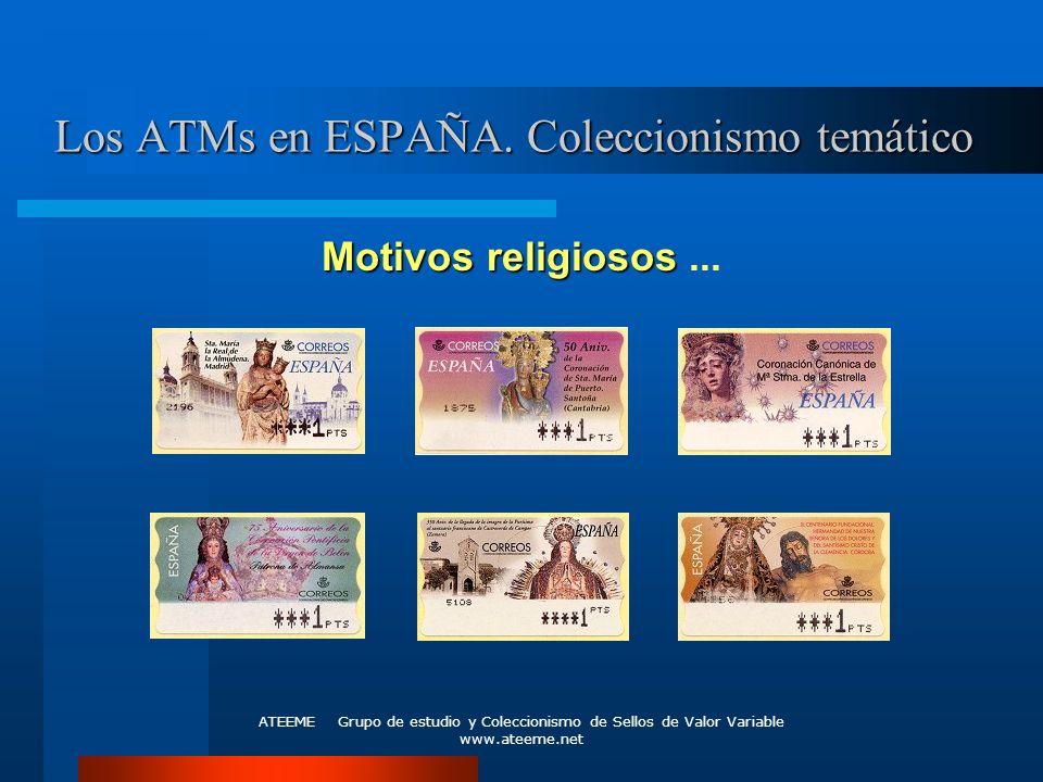 ATEEME Grupo de estudio y Coleccionismo de Sellos de Valor Variable www.ateeme.net Los ATMs en ESPAÑA. Coleccionismo temático Motivos religiosos Motiv