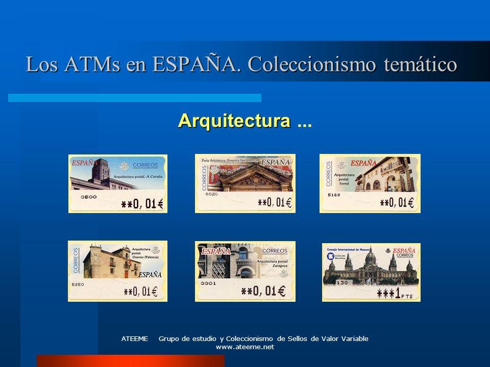 ATEEME Grupo de estudio y Coleccionismo de Sellos de Valor Variable www.ateeme.net Los ATMs en ESPAÑA. Coleccionismo temático Arquitectura Arquitectur