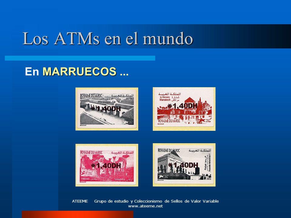 ATEEME Grupo de estudio y Coleccionismo de Sellos de Valor Variable www.ateeme.net Los ATMs en el mundo MARRUECOS En MARRUECOS...