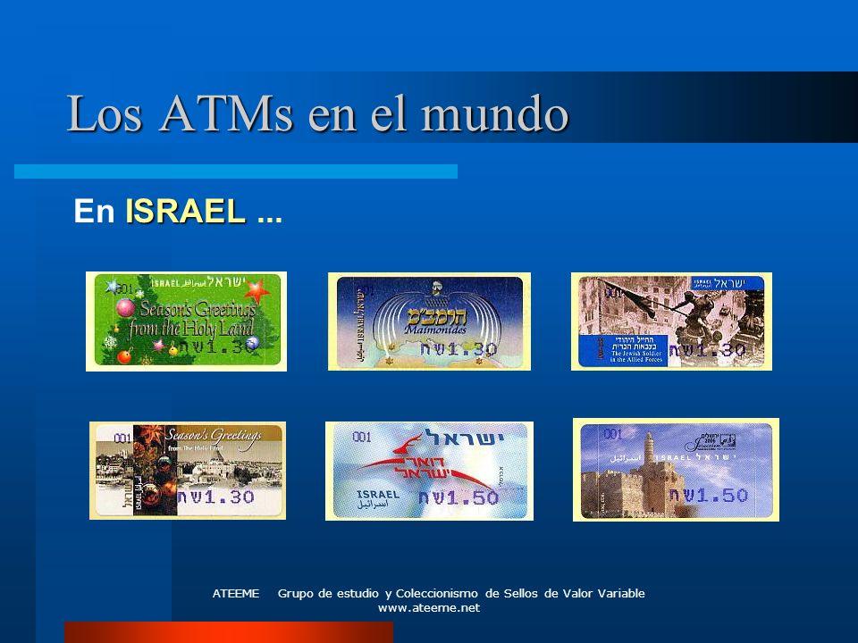 ATEEME Grupo de estudio y Coleccionismo de Sellos de Valor Variable www.ateeme.net Los ATMs en el mundo ISRAEL En ISRAEL...