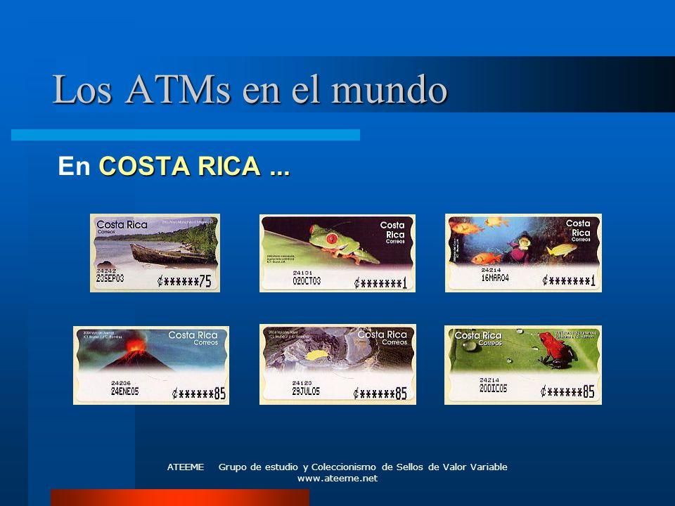 ATEEME Grupo de estudio y Coleccionismo de Sellos de Valor Variable www.ateeme.net Los ATMs en el mundo COSTA RICA... En COSTA RICA...