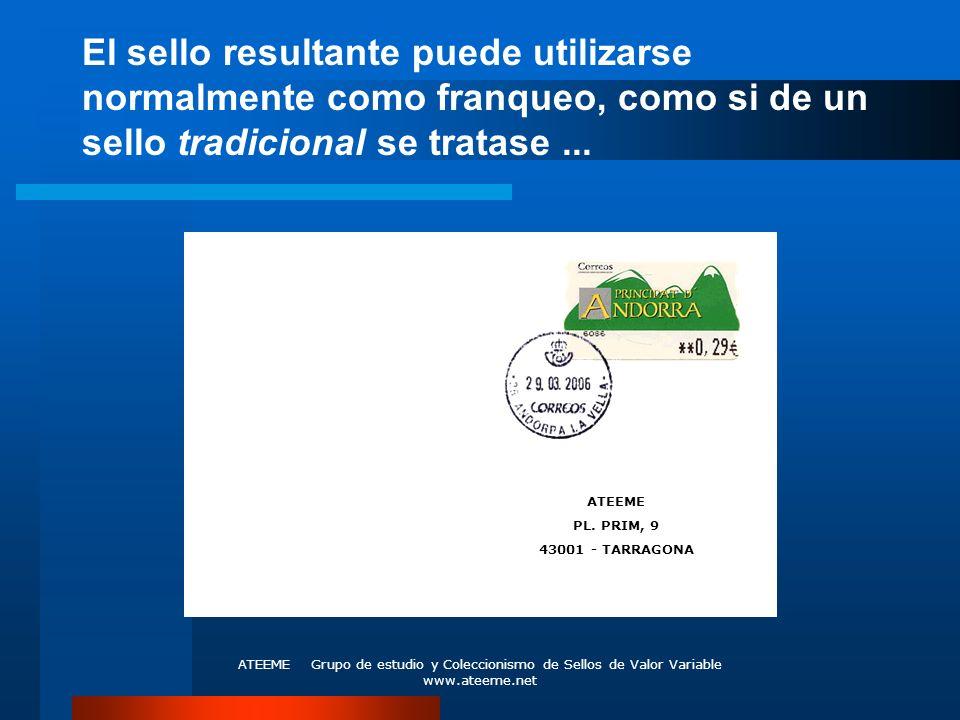 ATEEME Grupo de estudio y Coleccionismo de Sellos de Valor Variable www.ateeme.net El sello resultante puede utilizarse normalmente como franqueo, com