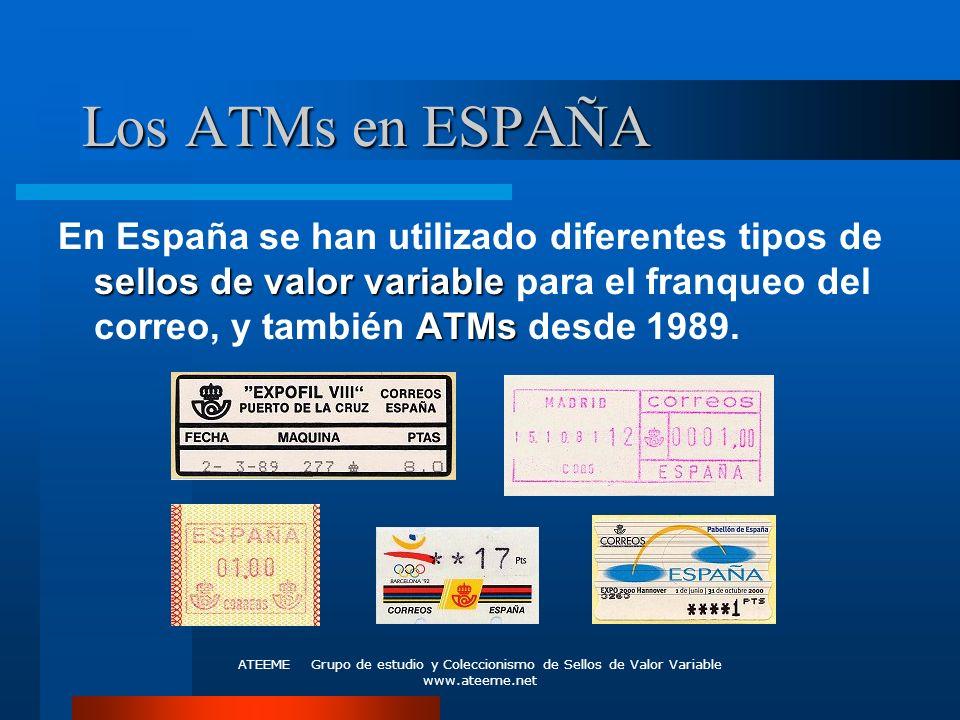 ATEEME Grupo de estudio y Coleccionismo de Sellos de Valor Variable www.ateeme.net Los ATMs en ESPAÑA sellos de valor variable ATMs En España se han u