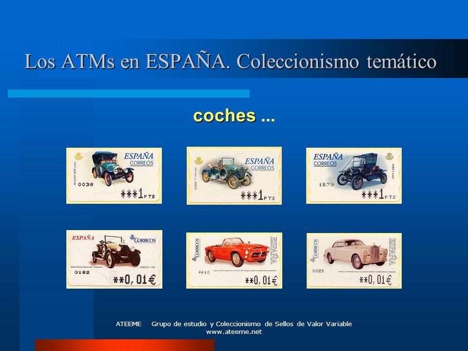 ATEEME Grupo de estudio y Coleccionismo de Sellos de Valor Variable www.ateeme.net Los ATMs en ESPAÑA. Coleccionismo temático coches coches...