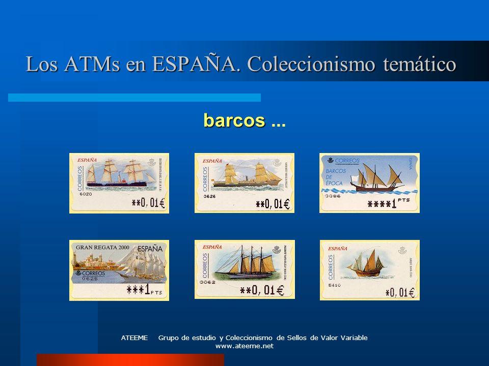 ATEEME Grupo de estudio y Coleccionismo de Sellos de Valor Variable www.ateeme.net Los ATMs en ESPAÑA. Coleccionismo temático barcos barcos...