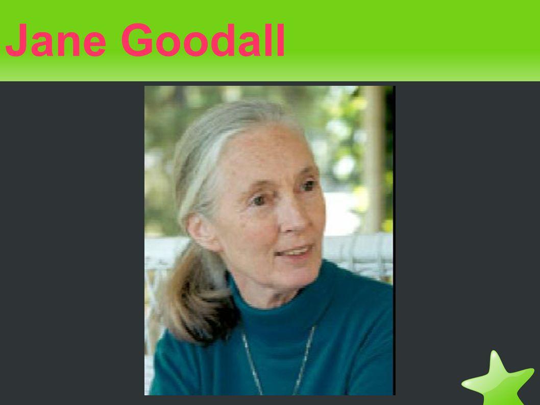 Biografìa Jane Goodall nació en Londres el 3 de abril de 1934.