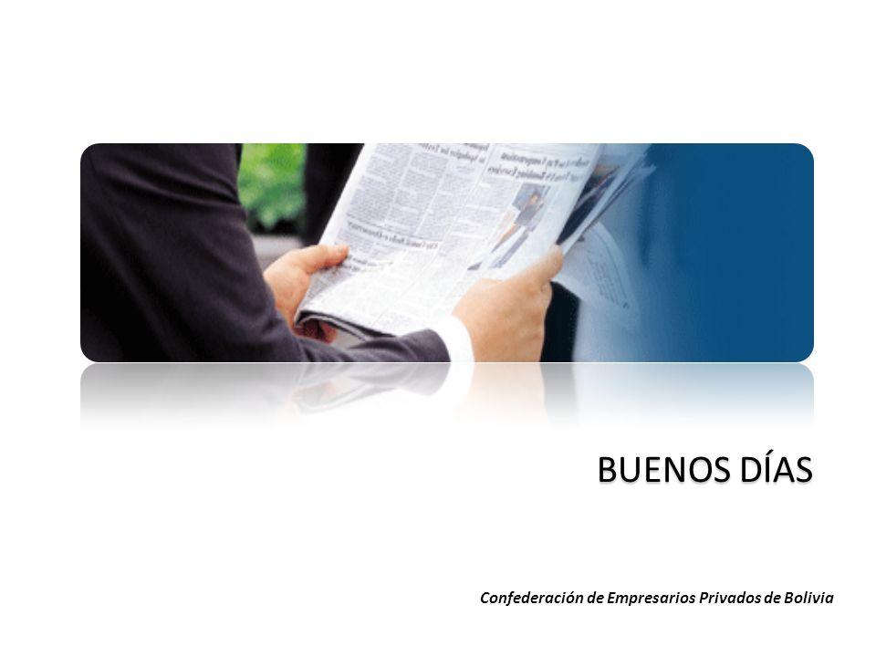 BUENOS DÍAS Confederación de Empresarios Privados de Bolivia