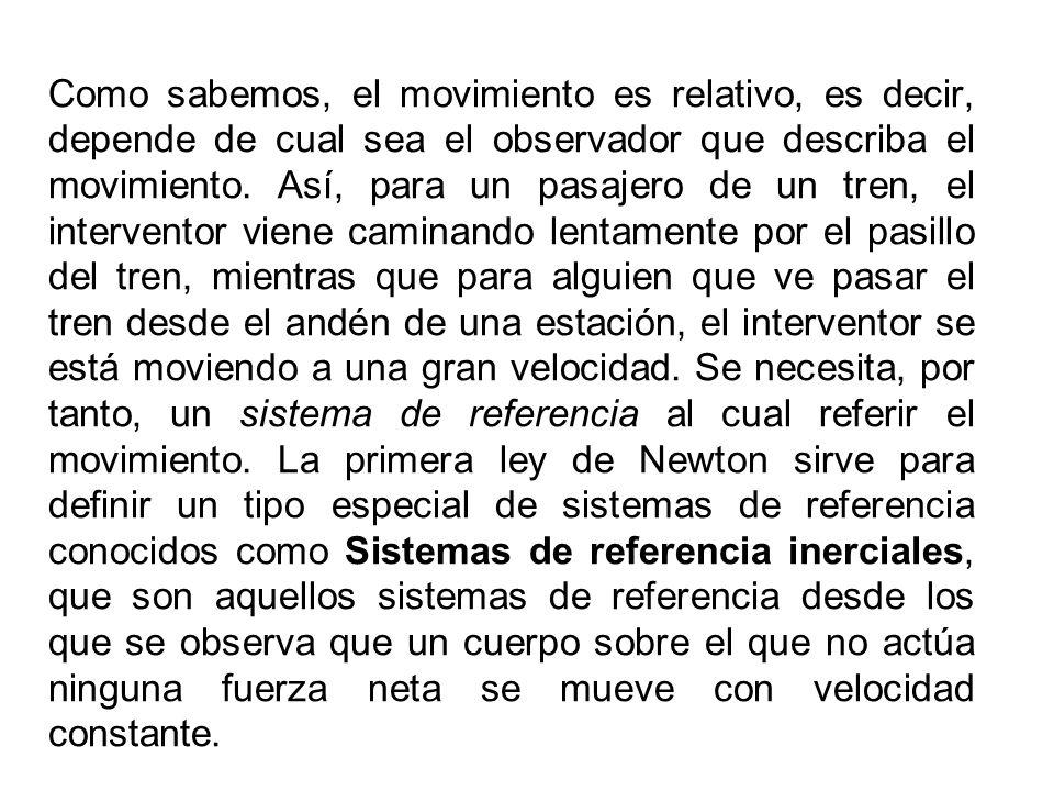 Como sabemos, el movimiento es relativo, es decir, depende de cual sea el observador que describa el movimiento. Así, para un pasajero de un tren, el