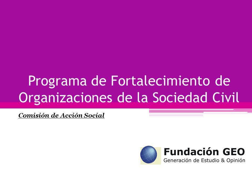 Programa de Fortalecimiento de Organizaciones de la Sociedad Civil Comisión de Acción Social