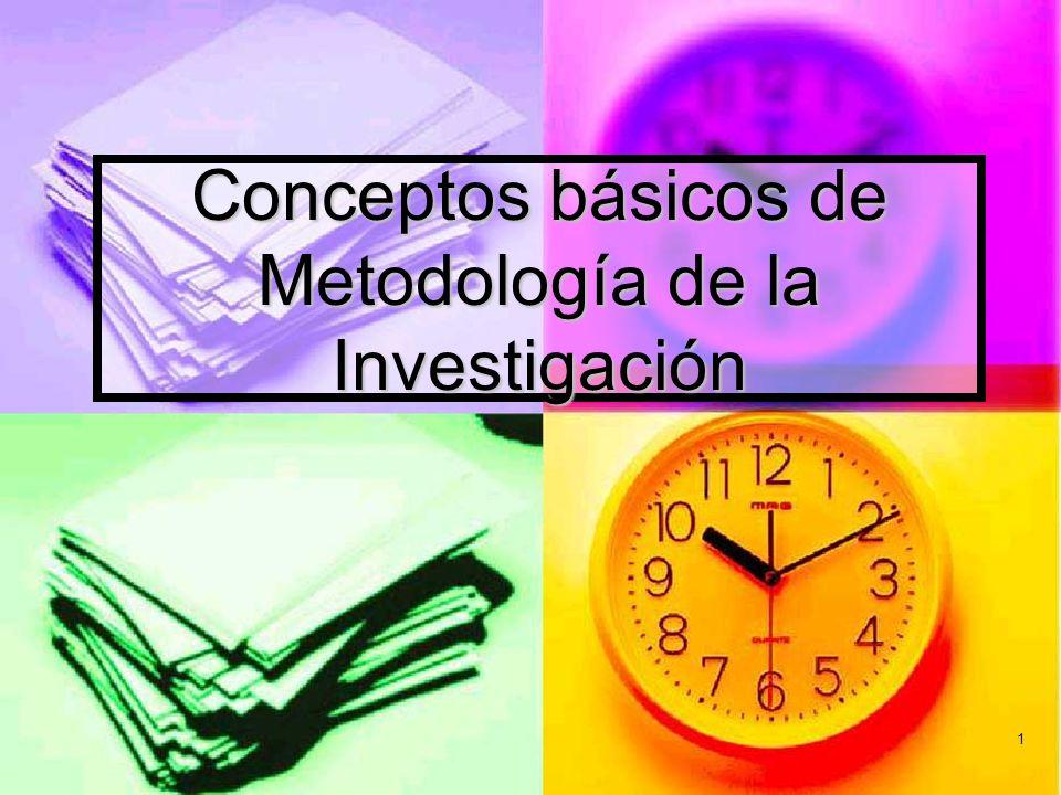 Conceptos básicos de Metodología de la Investigación 1