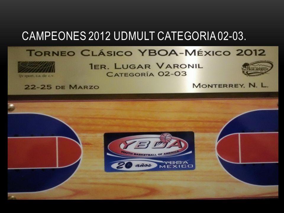 CAMPEONES 2012 UDMULT CATEGORIA 02-03.