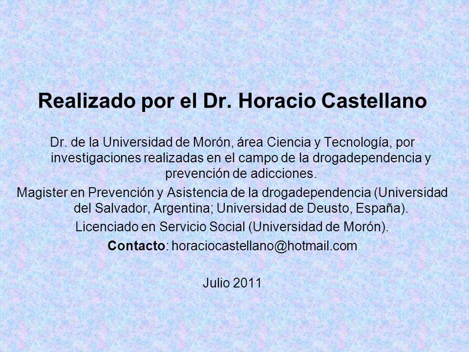 Realizado por el Dr. Horacio Castellano Dr. de la Universidad de Morón, área Ciencia y Tecnología, por investigaciones realizadas en el campo de la dr
