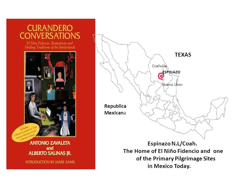 TEXAS Republica Mexicana ESPINAZO Coahuila Nuevo Leon Espinazo N.L/Coah. The Home of El Niño Fidencio and one of the Primary Pilgrimage Sites in Mexic
